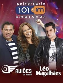 Comprar Ingressos Aniversário da Rádio Amazonas 101,5FM - Show de Léo Magalhães e Aviões do Forró